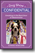Dog Show Confidential
